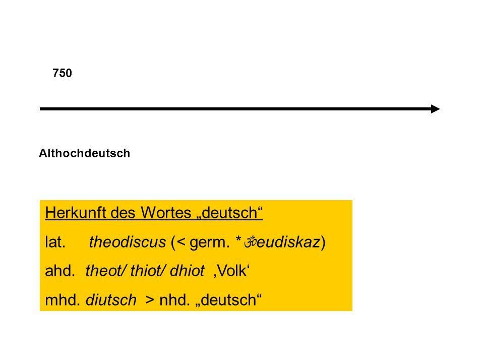 750 Althochdeutsch Herkunft des Wortes deutsch lat.