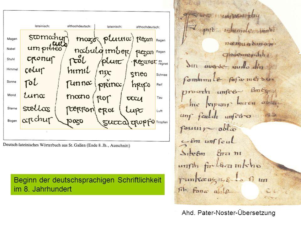 Ahd. Pater-Noster-Übersetzung Beginn der deutschsprachigen Schriftlichkeit im 8. Jahrhundert