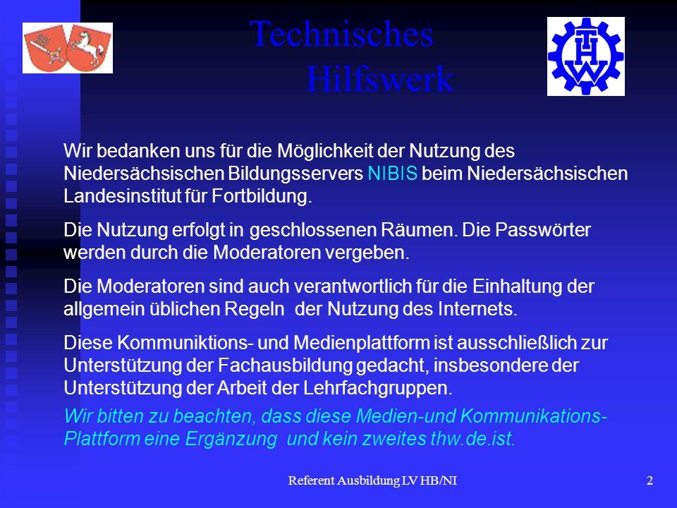 Referent Ausbildung LV HB/NI2 Wir bedanken uns für die Möglichkeit der Nutzung des Niedersächsischen Bildungsservers NIBIS beim Niedersächsischen Landesinstitut für Fortbildung.