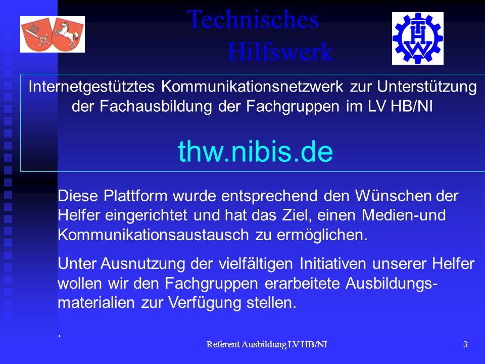 Referent Ausbildung LV HB/NI3 Diese Plattform wurde entsprechend den Wünschen der Helfer eingerichtet und hat das Ziel, einen Medien-und Kommunikationsaustausch zu ermöglichen.
