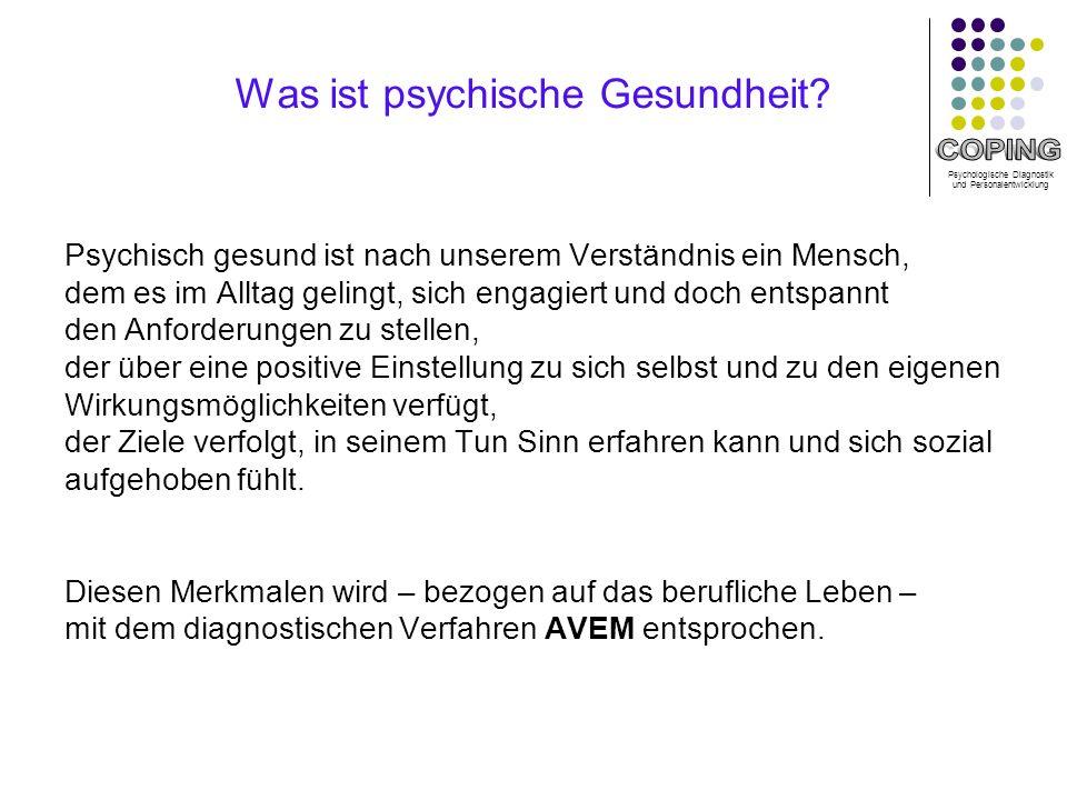 Psychologische Diagnostik und Personalentwicklung Was ist psychische Gesundheit.