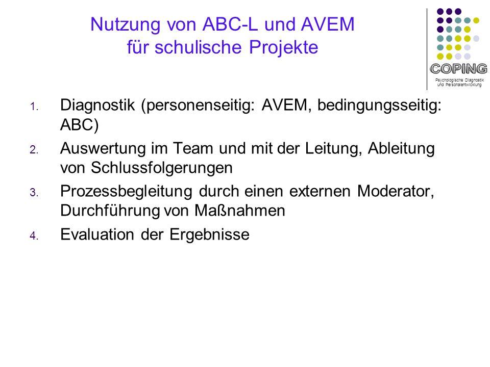 Psychologische Diagnostik und Personalentwicklung Nutzung von ABC-L und AVEM für schulische Projekte 1.