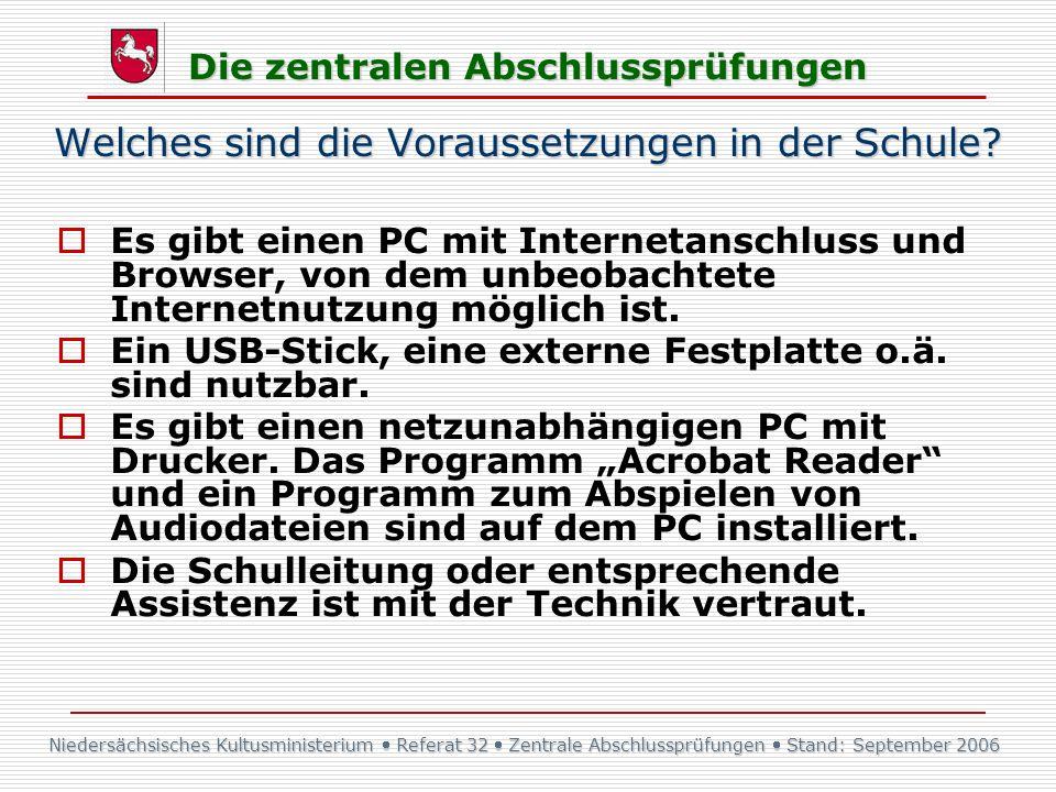 Niedersächsisches Kultusministerium Referat 32 Zentrale Abschlussprüfungen Stand: September 2006 Die zentralen Abschlussprüfungen Welches sind die Vor