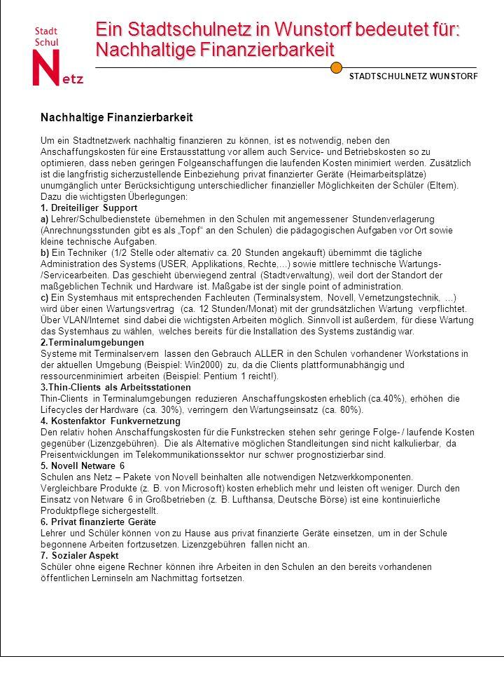 STADTSCHULNETZ WUNSTORF Schul Stadt etz N Ein Stadtschulnetz in Wunstorf bedeutet für: Nachhaltige Finanzierbarkeit Nachhaltige Finanzierbarkeit Um ei