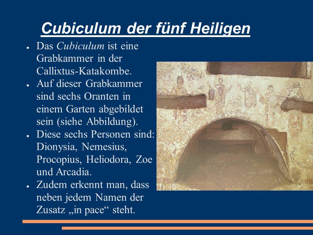 Cubiculum der fünf Heiligen Das Cubiculum ist eine Grabkammer in der Callixtus-Katakombe. Auf dieser Grabkammer sind sechs Oranten in einem Garten abg