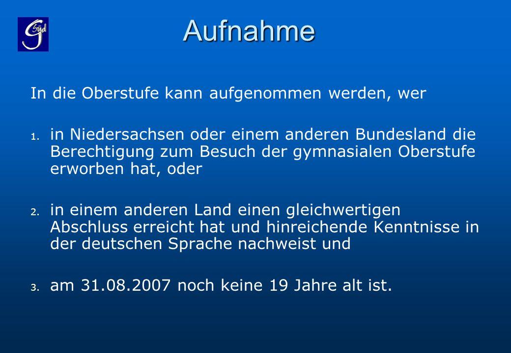 Aufnahme In die Oberstufe kann aufgenommen werden, wer 1. 1. in Niedersachsen oder einem anderen Bundesland die Berechtigung zum Besuch der gymnasiale