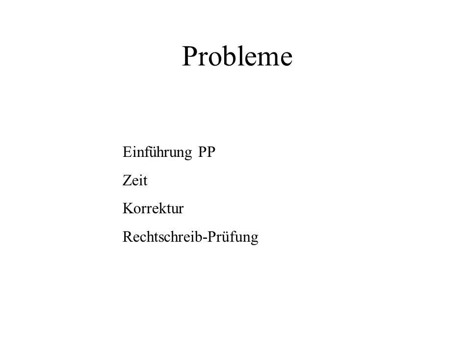 Einführung PP Zeit Korrektur Rechtschreib-Prüfung Probleme