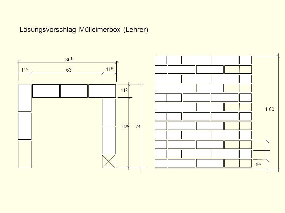 11 5 63 5 86 5 62 5 74 8 33 1.00 Lösungsvorschlag Mülleimerbox (Lehrer)