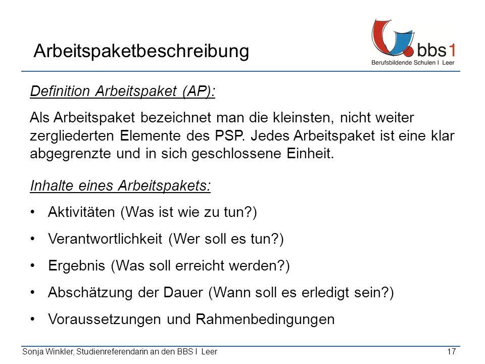 Sonja Winkler, Studienreferendarin an den BBS I Leer17 Arbeitspaketbeschreibung Definition Arbeitspaket (AP): Als Arbeitspaket bezeichnet man die klei