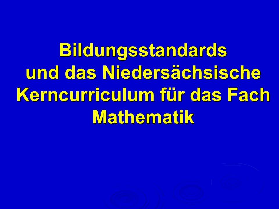 Bildungsstandards und das Niedersächsische Kerncurriculum für das Fach Mathematik