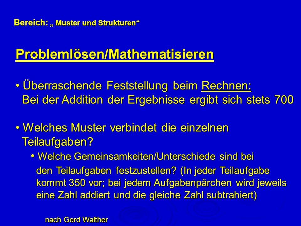 Bereich: Muster und Strukturen Problemlösen/Mathematisieren Überraschende Feststellung beim Rechnen: Überraschende Feststellung beim Rechnen: Bei der