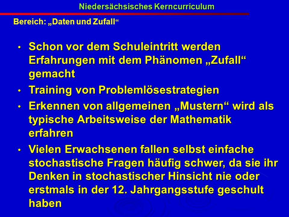 Bereich: Daten und Zufall Niedersächsisches Kerncurriculum Schon vor dem Schuleintritt werden Erfahrungen mit dem Phänomen Zufall gemacht Schon vor de