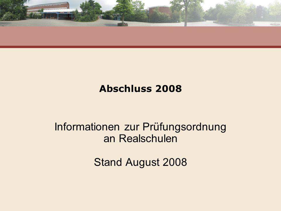 Abschluss 2008 Informationen zur Prüfungsordnung an Realschulen Stand August 2008