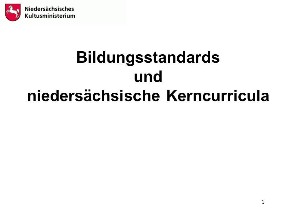 1 Bildungsstandards und niedersächsische Kerncurricula