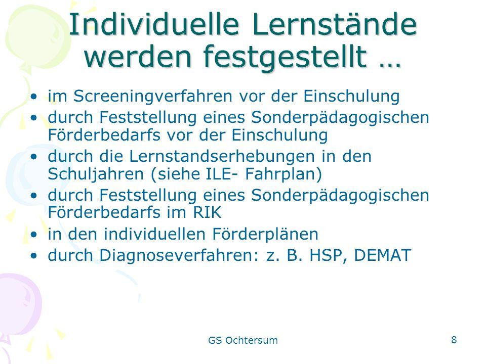 GS Ochtersum 8 Individuelle Lernstände werden festgestellt … im Screeningverfahren vor der Einschulung durch Feststellung eines Sonderpädagogischen Fö