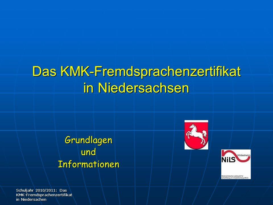 Das KMK-Fremdsprachenzertifikat in Niedersachsen GrundlagenundInformationen Schuljahr 2010/2011: Das KMK-Fremdsprachenzertifikat in Niedersachen