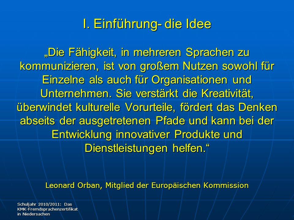 I. Einführung- die Idee Die Fähigkeit, in mehreren Sprachen zu kommunizieren, ist von großem Nutzen sowohl für Einzelne als auch für Organisationen un