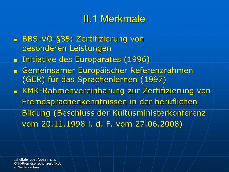 II.1 Merkmale BBS-VO-§35: Zertifizierung von besonderen Leistungen BBS-VO-§35: Zertifizierung von besonderen Leistungen Initiative des Europarates (19