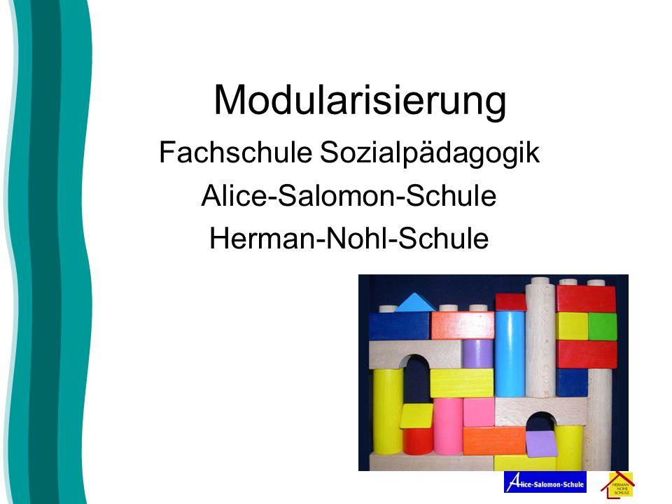 Modularisierung Fachschule Sozialpädagogik Alice-Salomon-Schule Herman-Nohl-Schule