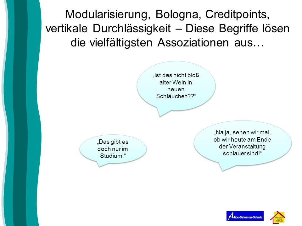 Modularisierung, Bologna, Creditpoints, vertikale Durchlässigkeit – Diese Begriffe lösen die vielfältigsten Assoziationen aus… Das gibt es doch nur im