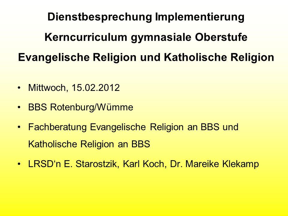 Zur Arbeit mit dem Kerncurriculum Evangelische Religion siehe: Handreichung der Fachberatung Februar 2012 Datei: KC_EvRE_ Handreichung auf der Fachberater-Web-Site www.nibis.de