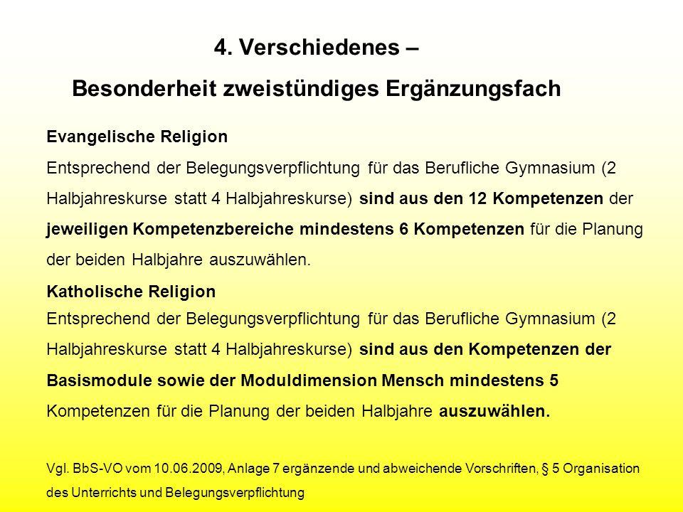 4. Verschiedenes – Besonderheit zweistündiges Ergänzungsfach Katholische Religion Entsprechend der Belegungsverpflichtung für das Berufliche Gymnasium