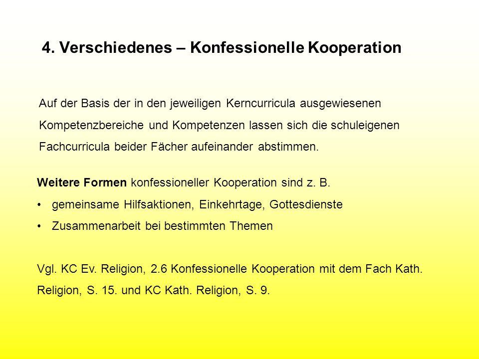 4. Verschiedenes – Konfessionelle Kooperation Auf der Basis der in den jeweiligen Kerncurricula ausgewiesenen Kompetenzbereiche und Kompetenzen lassen
