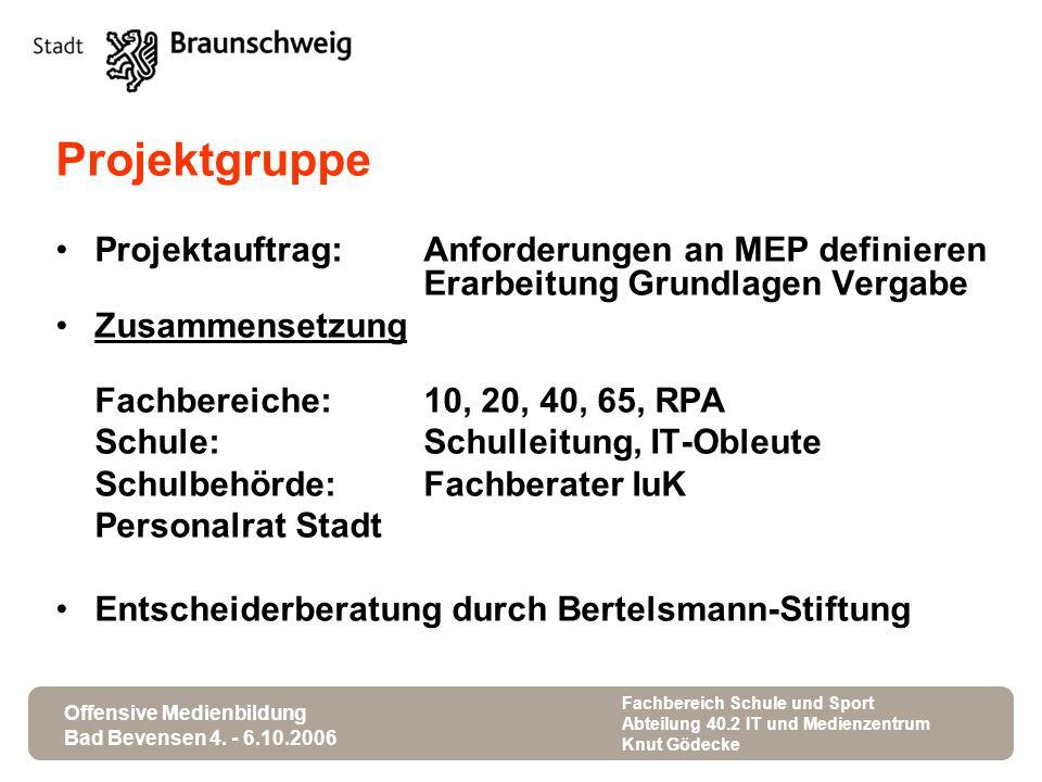 Offensive Medienbildung Bad Bevensen 4. - 6.10.2006 Fachbereich Schule und Sport Abteilung 40.2 IT und Medienzentrum Knut Gödecke Projektgruppe Projek
