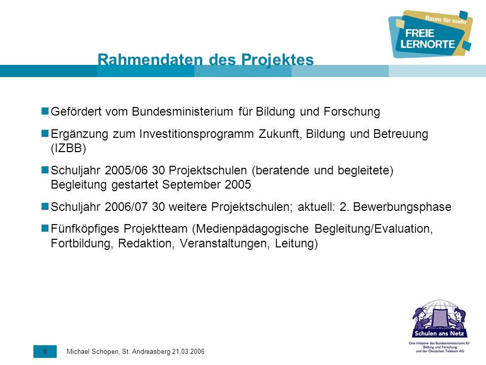 6 Michael Schopen, St. Andreasberg 21.03.2006 Rahmendaten des Projektes Gefördert vom Bundesministerium für Bildung und Forschung Ergänzung zum Invest