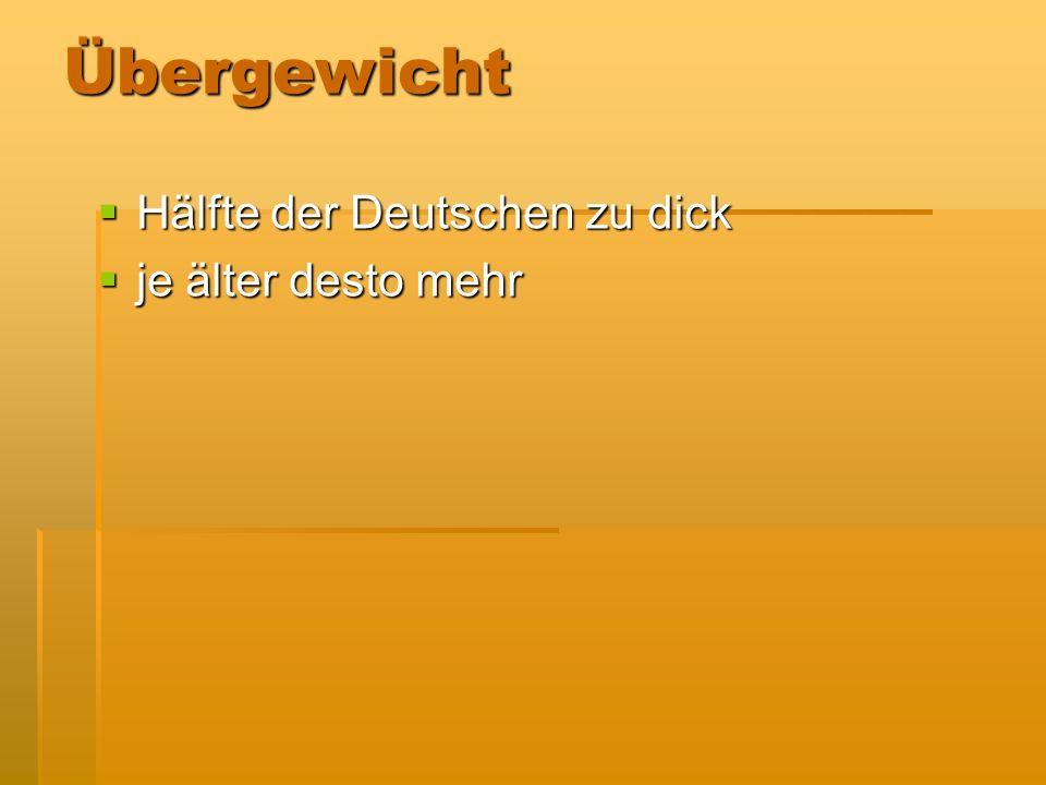 Übergewicht Hälfte der Deutschen zu dick Hälfte der Deutschen zu dick je älter desto mehr je älter desto mehr