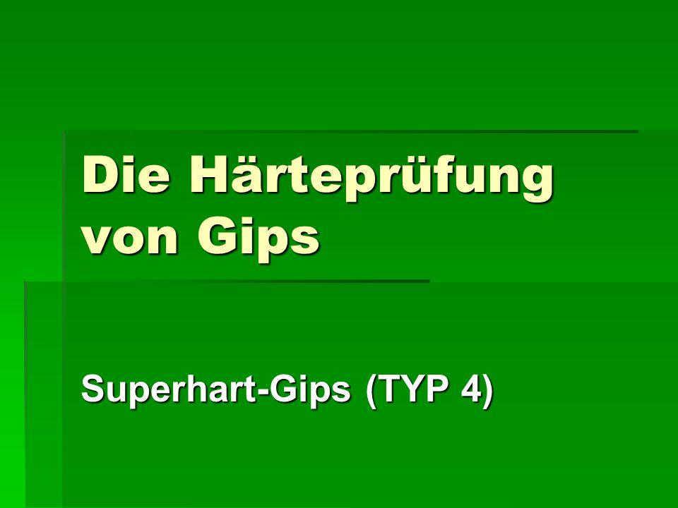 Die Härteprüfung von Gips Superhart-Gips (TYP 4)