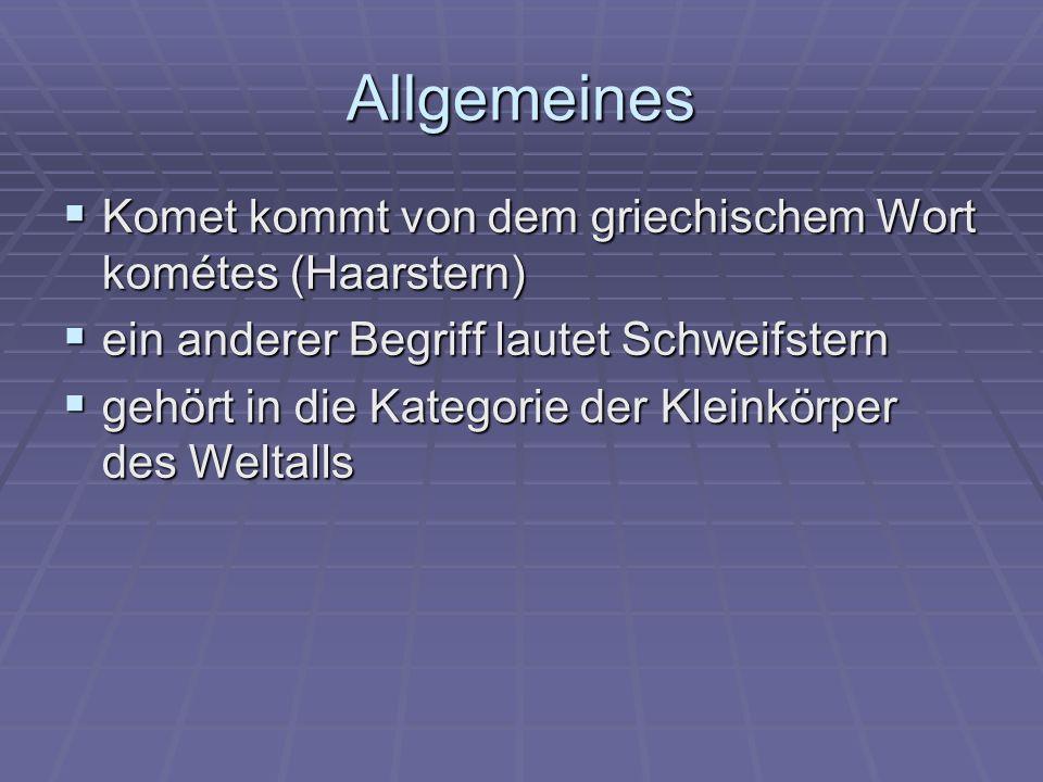 Allgemeines Komet kommt von dem griechischem Wort kométes (Haarstern) Komet kommt von dem griechischem Wort kométes (Haarstern) ein anderer Begriff la