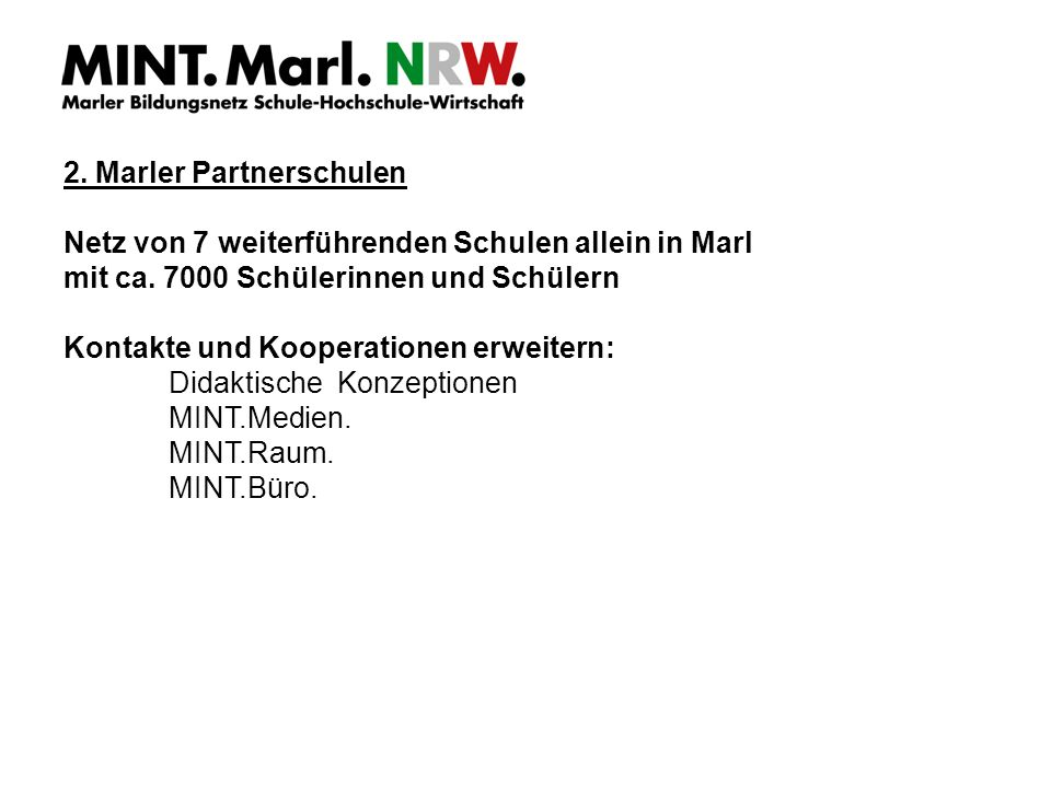 2. Marler Partnerschulen Netz von 7 weiterführenden Schulen allein in Marl mit ca.