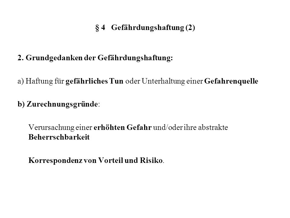 § 4 Gefährdungshaftung (2) 2.