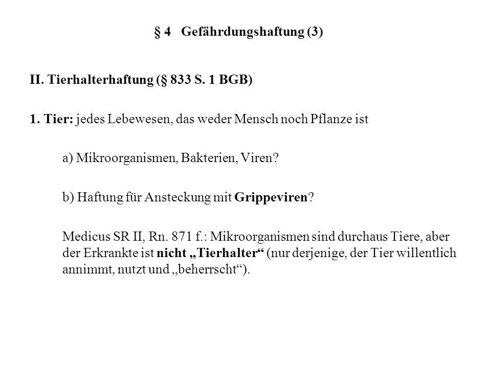 § 4 Gefährdungshaftung (3) II.Tierhalterhaftung (§ 833 S.