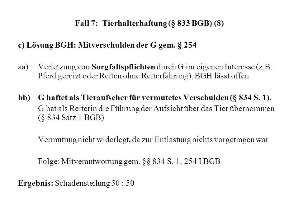 Fall 7: Tierhalterhaftung (§ 833 BGB) (8) c) Lösung BGH: Mitverschulden der G gem. § 254 aa) Verletzung von Sorgfaltspflichten durch G im eigenen Inte