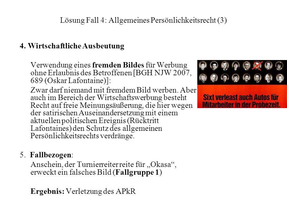 Lösung Fall 4: Allgemeines Persönlichkeitsrecht (3) 4.