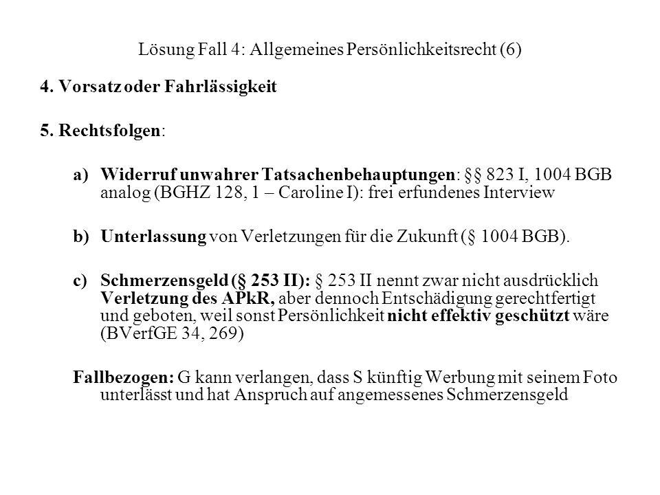 Lösung Fall 4: Allgemeines Persönlichkeitsrecht (6) 4.