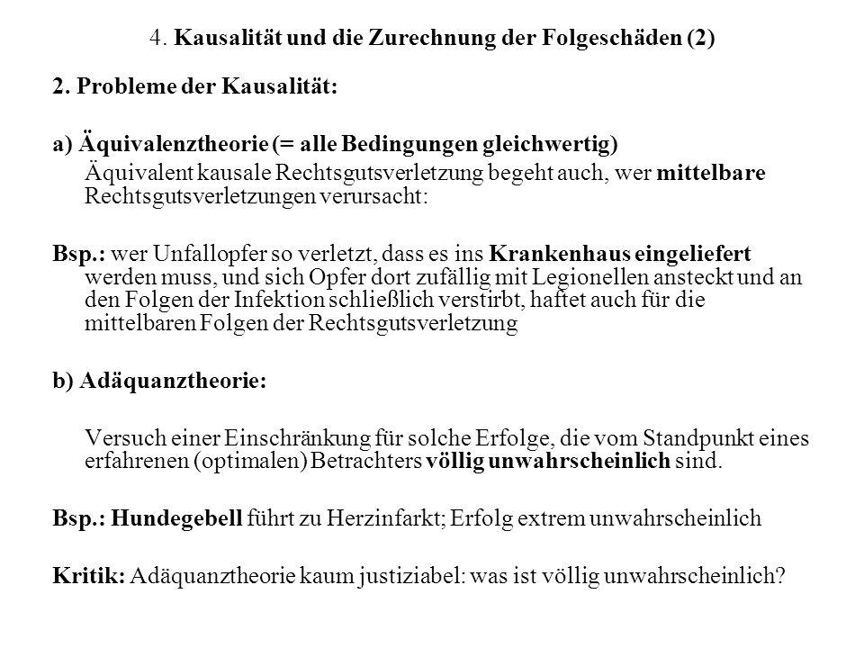 4.Kausalität und die Zurechnung der Folgeschäden (2) 2.