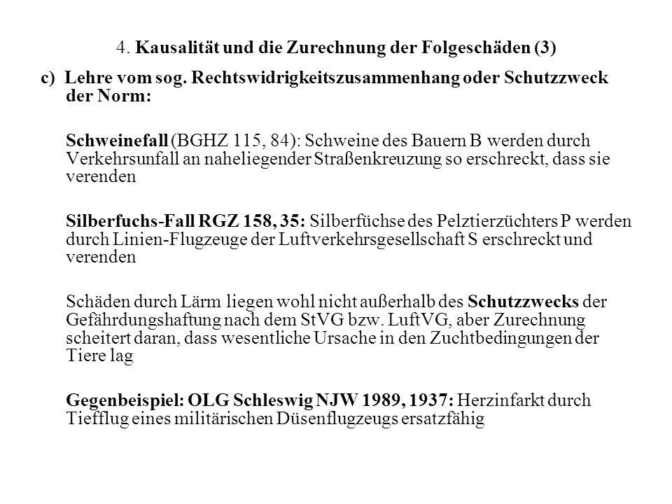 4.Kausalität und die Zurechnung der Folgeschäden (3) c) Lehre vom sog.