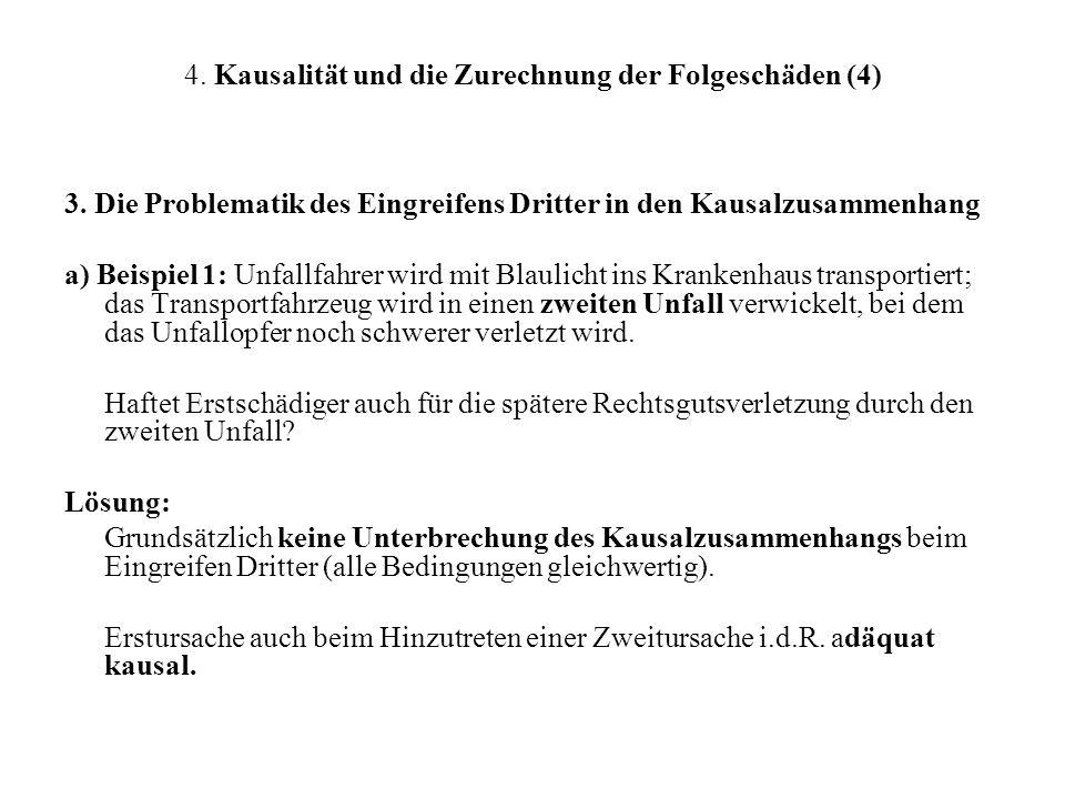 4.Kausalität und die Zurechnung der Folgeschäden (4) 3.