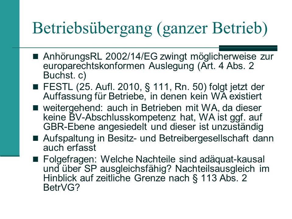 Betriebsübergang (ganzer Betrieb) AnhörungsRL 2002/14/EG zwingt möglicherweise zur europarechtskonformen Auslegung (Art. 4 Abs. 2 Buchst. c) FESTL (25