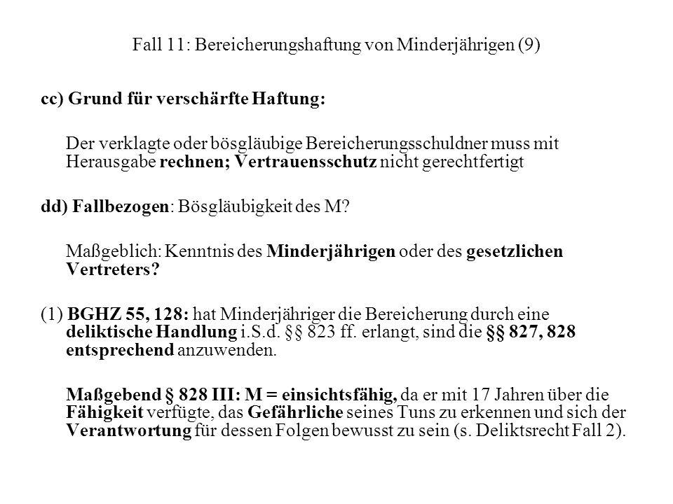 Fall 11: Bereicherungshaftung von Minderjährigen (9) cc) Grund für verschärfte Haftung: Der verklagte oder bösgläubige Bereicherungsschuldner muss mit