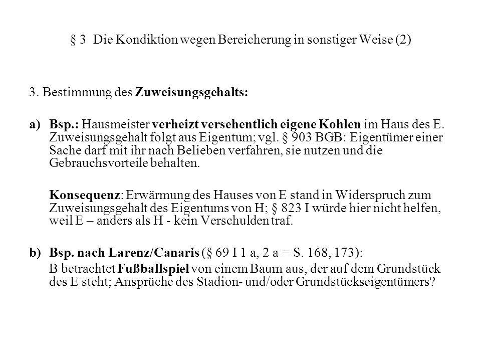 § 3 Die Kondiktion wegen Bereicherung in sonstiger Weise (2) 3. Bestimmung des Zuweisungsgehalts: a) Bsp.: Hausmeister verheizt versehentlich eigene K