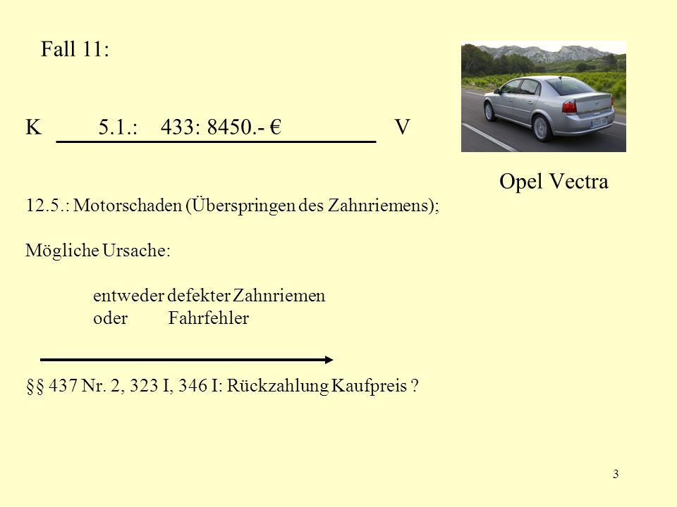 4 Lösung Fall 11: Anspruche M – K: §§ 434, 437 Nr.