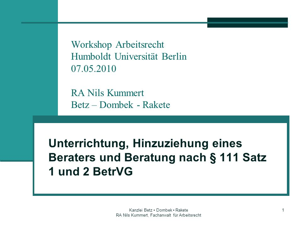2 Ausgangspunkt Regelung in § 111 Satz 1 BetrVG: recht- zeitige und umfassende Unterrichtung über geplante Betriebsänderung durch den Un- ternehmer Unterlagenvorlage im erforderlichen Umfang auf Grdl.