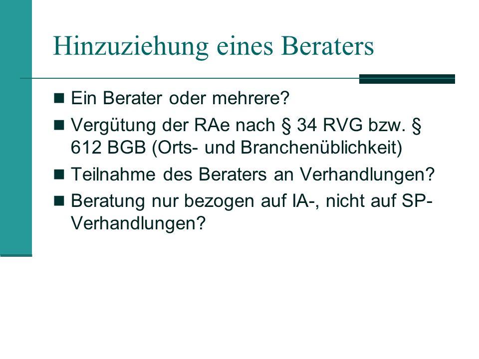 Hinzuziehung eines Beraters Ein Berater oder mehrere? Vergütung der RAe nach § 34 RVG bzw. § 612 BGB (Orts- und Branchenüblichkeit) Teilnahme des Bera