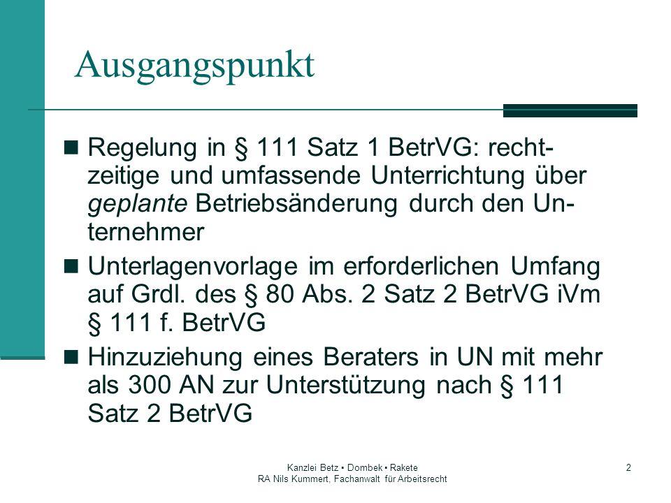 2 Ausgangspunkt Regelung in § 111 Satz 1 BetrVG: recht- zeitige und umfassende Unterrichtung über geplante Betriebsänderung durch den Un- ternehmer Un