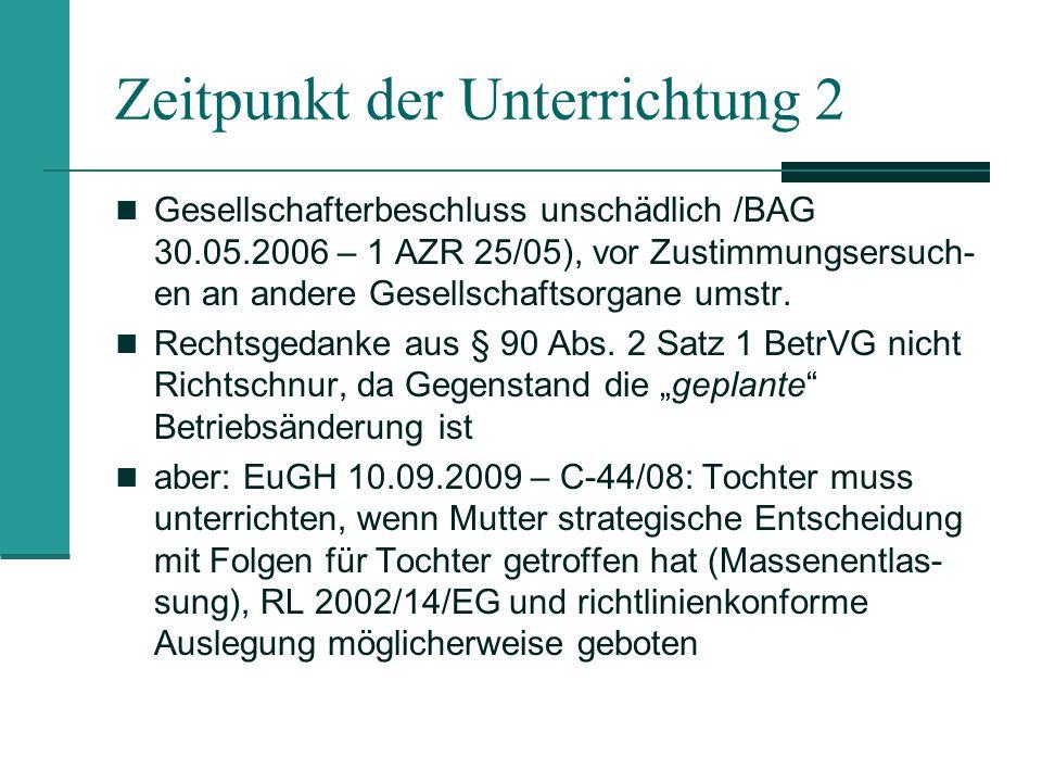 Zeitpunkt der Unterrichtung 2 Gesellschafterbeschluss unschädlich /BAG 30.05.2006 – 1 AZR 25/05), vor Zustimmungsersuch- en an andere Gesellschaftsorg