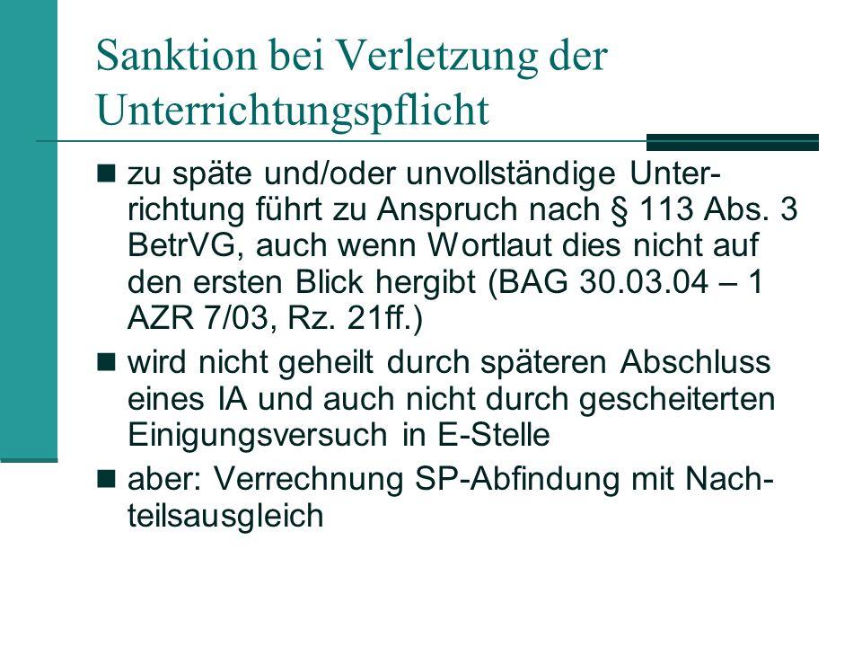 Sanktion bei Verletzung der Unterrichtungspflicht zu späte und/oder unvollständige Unter- richtung führt zu Anspruch nach § 113 Abs. 3 BetrVG, auch we